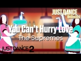 Just Dance Unlimited You Cant Hurry Love - The Supremes Just Dance 2