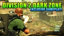 Division 2 Dark Zone Conflict First Look Gameplay Captured @ 4K