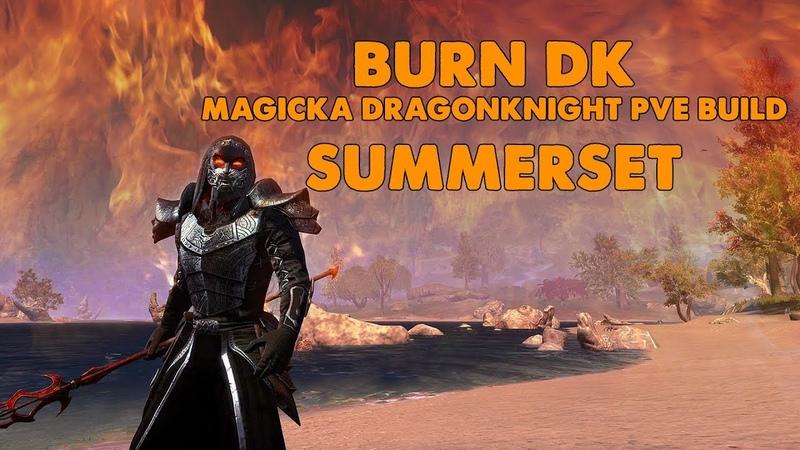 ESO - Burn DK Magicka Dragonknight PVE Build - (Summerset)