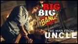 Man from U.N.C.L.E the big big bang