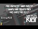 Free Deathstep/Hard Dubstep/Melodic Dubstep Sample Presets Pack!