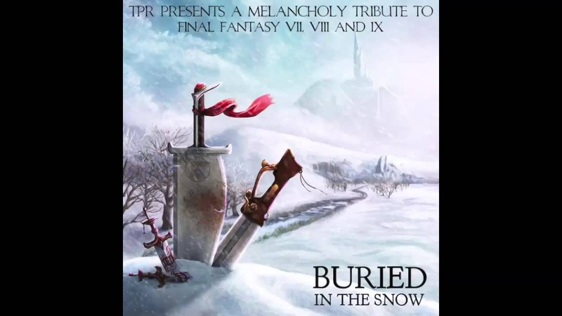 TPR - Buried In The Snow A Melancholy Tribute To Final Fantasy VII, VIII IX (2013) Full Album