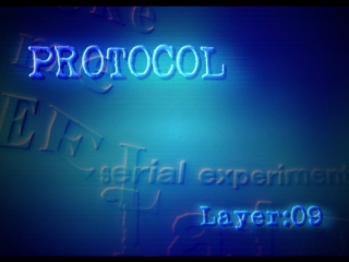 RE:WIRE - LAYER:09 PROTOCOL - SERIAL EXPERIMENTS LAIN