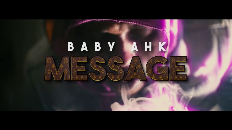 Baby Ahk - Message