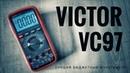 Лучший бюджетный мультиметр Victor VC97. Обзор с полной разборкой
