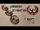 CLASE XXVII SOMBRERO DECORATIVO Manualidades Anny