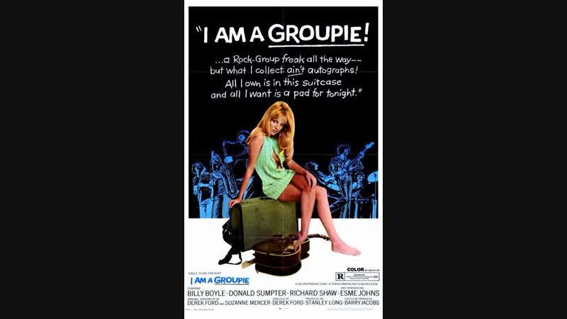 Группа _ Groupie Girl (aka I am a groupie) (1970) Великобритания