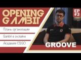 Opening Gambit #3: