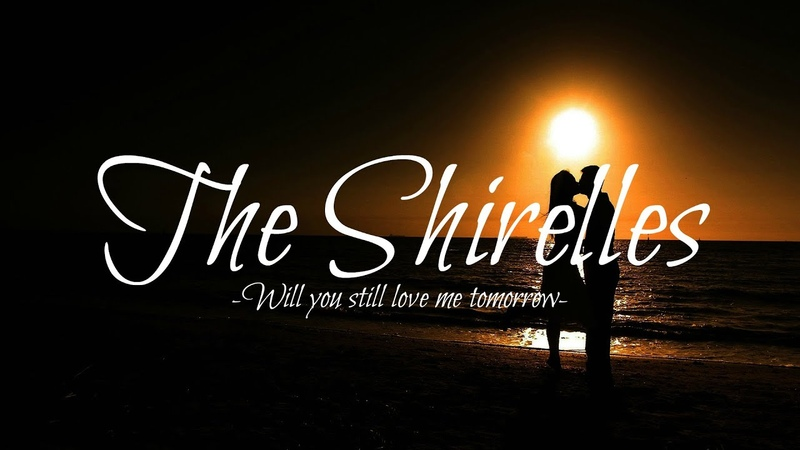 The Shirelles - Will you still love me tomorrow (Lyrics)