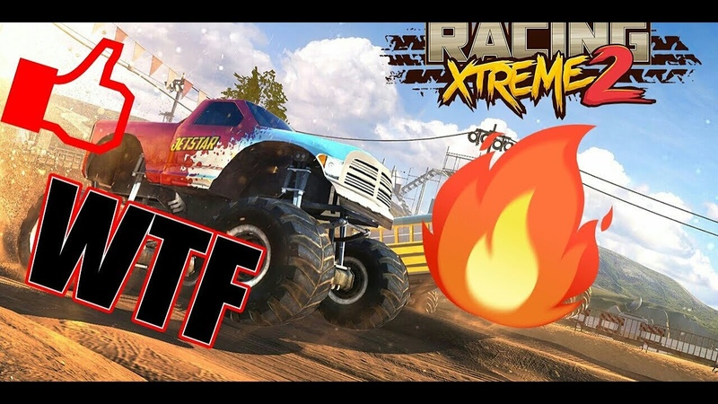 Проверяем бета версию игры Racing Xtreme 2 Top Monster Truck