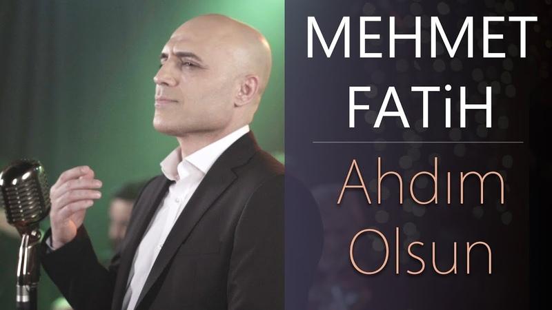 Mehmet Fatih - Ahdım Olsun
