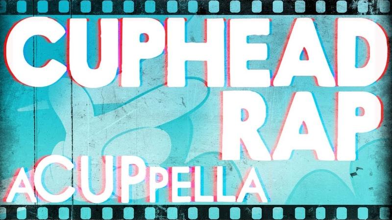 Cuphead Rap ~ A CUPpella [SquigglyDigg Genuine]