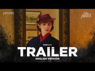 ENG | Трейлер: «Мэри Поппинс возвращается» / «Mary Poppins Returns», 2019