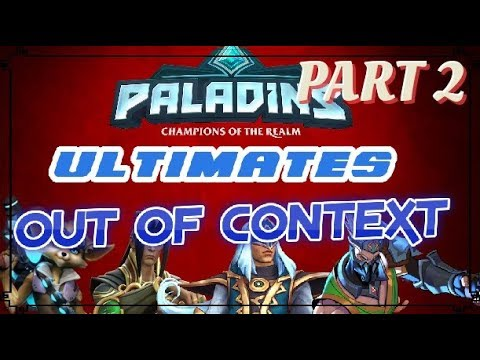 Paladins Ultimates Out of context PART 2