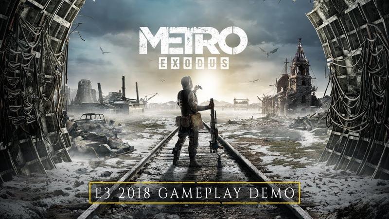 Metro Exodus - E3 2018 Демонстрация игрового процесса [RU]