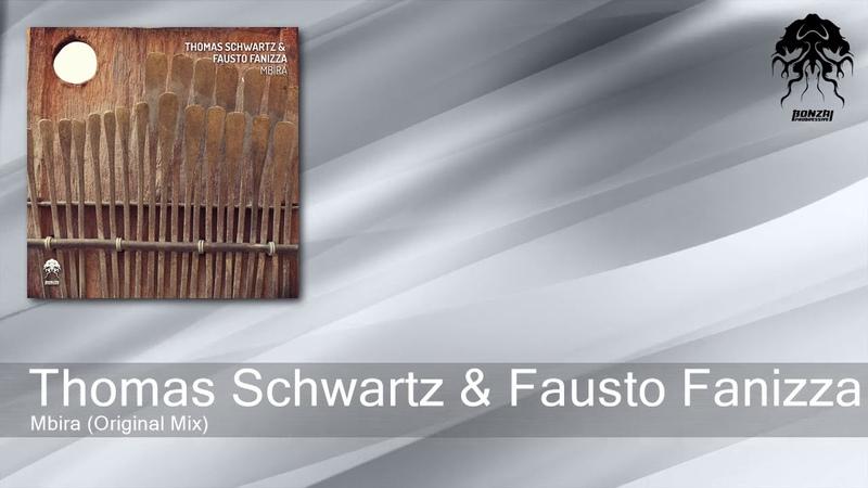Thomas Schwartz Fausto Fanizza - Mbira (Original Mix) [Bonzai Progressive]
