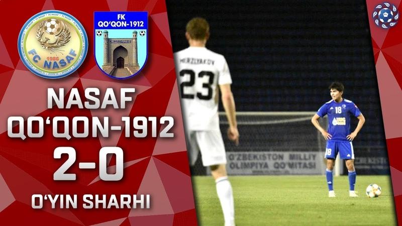 Nasaf - Qo'qon-1912 - 2:0 | O'yin sharhi | Superliga 9-tur (18.05.2019)