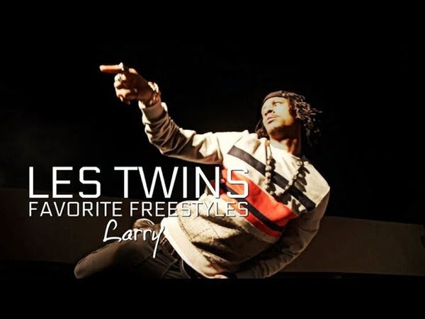 LES TWINS | FAVORITE LARRY'S FREESTYLES (2018)
