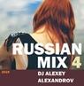 RUSSIAN MIX 4 2019 - DJ ALEXEY ALEXANDROV