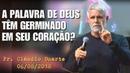 PREGAÇÃO EM 06/08/2018A PALAVRA DE DEUS, TÊM GERMINADO EM SEU CORAÇÃO