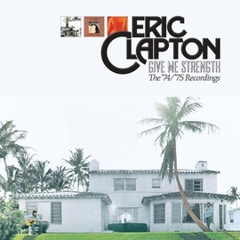 Eric Clapton альбом Give Me Strength: The '74/'75 Recordings