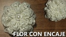 COMO HACER UNA FLOR CON ENCAJE FACILÍSIMA Manualidades flores de liston