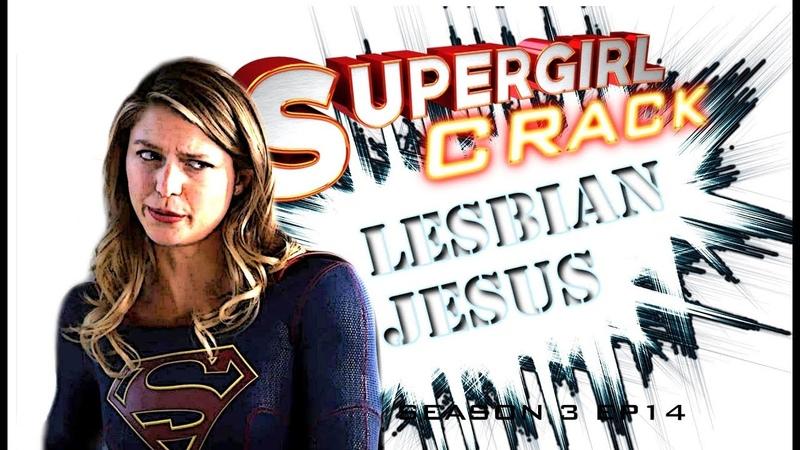 SUPERGIRL CRACK 3X14 LesbianJesus