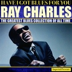 Ray Charles альбом Ray Charles (Have I Got Blues Got You)