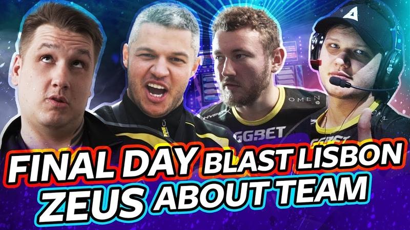 NAVIVLOG: Final day at BLAST Lisbon, Zeus about team