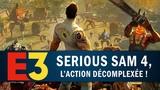 SERIOUS SAM 4 : L'action décomplexée !   GAMEPLAY E3 2018
