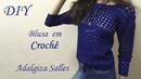 DIY Como Fazer Blusa em Crochê Parte I por Adalgiza Salles