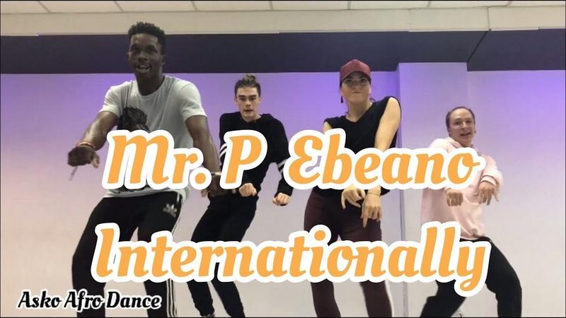 EBEANO - Mr.P Dance Video   Asko Afro-Dance Choreography [MonkeyBeat]