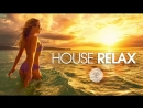 House_Relax__2 __New Best_Deep_House_Music Chill_Out_Mix_2018_(