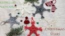 DIY ESTRELLAS NAVIDEÑAS HECHAS CON ESTAMBRE MACRAME YARN CHRISTMAS STARS HOME DEKO CHANNEL