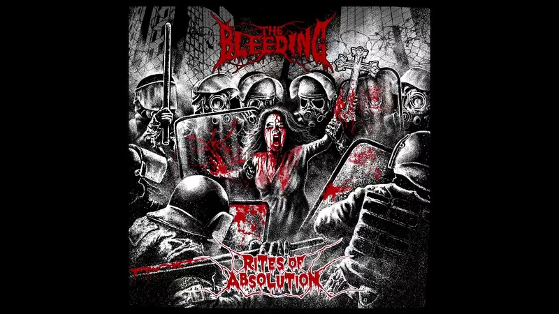 The Bleeding - Rites of Absolution (Full Album, 2017)