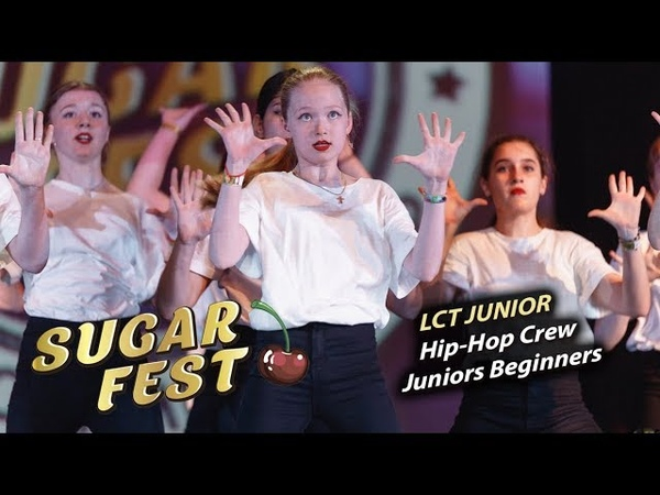 LCT Junior 🍒 Hip-Hop Crew Juniors Beginners 🍒 SUGAR FEST Dance Championship