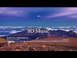 Arctic Monkeys - Do I wanna Know [8D MUSIC]
