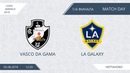 AFL18. Copa America. 1/4 Finale. Vasco Da Gama - LA Galaxy