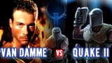 Van Damme vs. Quake II