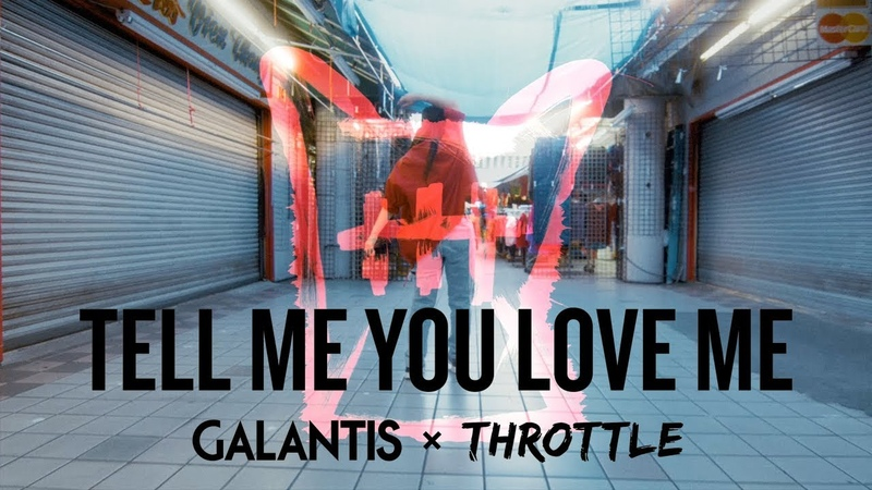 Galantis Throttle - Tell Me You Love Me (Official Music Video)