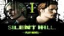 Silent Hill Play Novel Прохождение Часть 1
