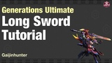 Monster Hunter Generations Ultimate | Long Sword Tutorial