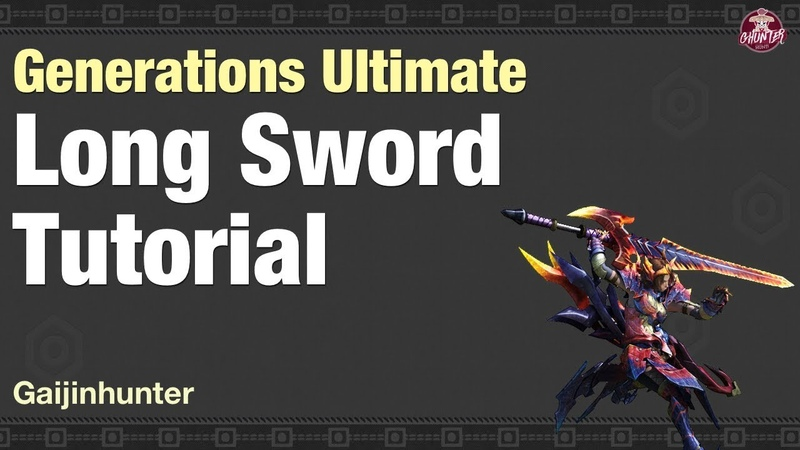 Monster Hunter Generations Ultimate (Long Sword Tutorial)