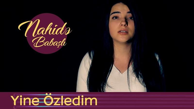 Nahidə Babaşlı - Yine Özledim ( Cover )