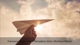 Francesco Rossi Paper Aeroplane (Artur Montecci Remix)