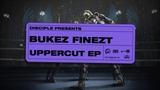 Bukez Finezt - Uppercut EP (Teaser)