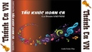 ALBUM TẤU KHÚC HOAN CA - CA ĐOÀN SAO MAI - NHỮNG SÁNG TÁC CỦA TRẦN THY