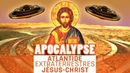 Apocalypse Atlantide extraterrestres Jésus Christ