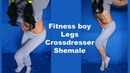 Fitness boy Legs Crossdresser Shemale