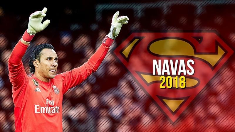 Keylor Navas ● SUPERMAN ● Crazy Saves Show 2018 | HD
